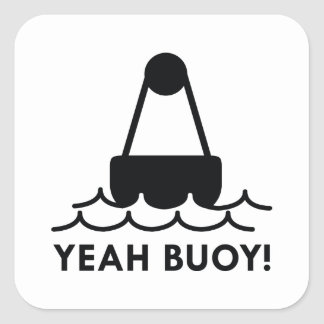 Yeah Buoy! Square Sticker