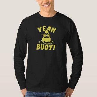 Yeah Buoy! T-Shirt