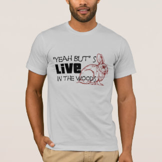 """""""Yeah But"""" s Live In The Woods T-Shirt (Red)"""