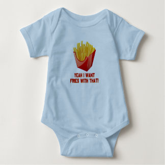 Yeah I Want Fries With That! Baby Bodysuit