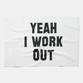 Yeah I Work Out Towel