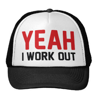 Yeah I Work Out Trucker Hat