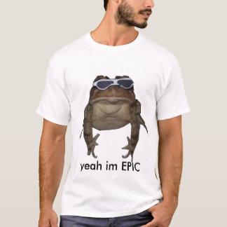 yeah im EPIC T-Shirt