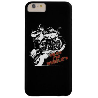 Yeah Im WHEELIE'n Barely There iPhone 6 Plus Case