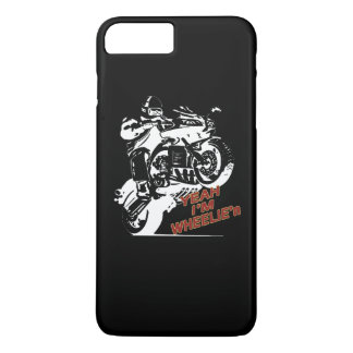 Yeah Im WHEELIE'n iPhone 7 Plus Case