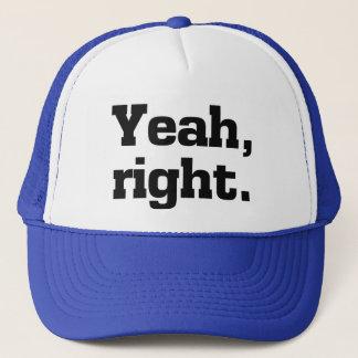 Yeah, Right.  Funny Cap