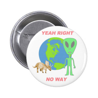 Yeah Right, No Way 2 Inch Round Button