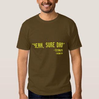 Yeah, Sure Dad Tee Shirts