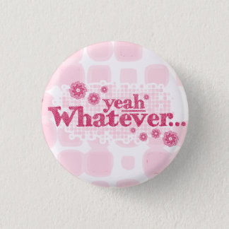 yeah whatever... red & pink button/badge 1 inch round button