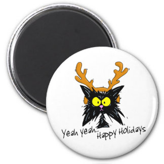 """""""Yeah Yeah...Happy Holidays"""" Magnet"""
