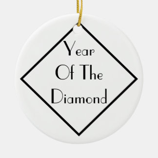 Year Of The Diamond Ceramic Ornament