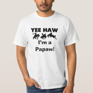 Yee Haw I'm a Papaw Tshirts and Gifts