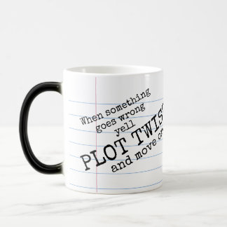 """Yell PLOT TWIST! & Move On"" Morphing Mug"