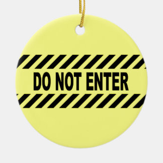 Yellow And Black Do Not Enter Sign Ceramic Ornament