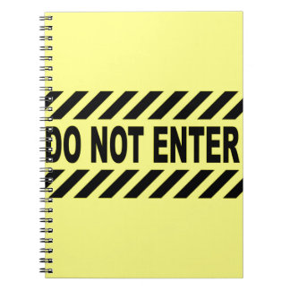 Yellow And Black Do Not Enter Sign Spiral Notebook