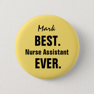 YELLOW Best NURSE ASSISTANT Ever Custom Name V8 2 Inch Round Button