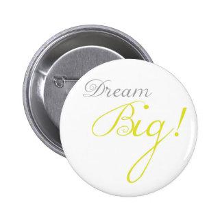 Yellow Dream Big Motivational Button