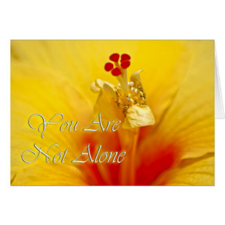 Yellow Hibiscus Not Alone Card
