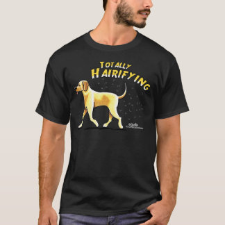 Yellow Lab Totally Hairifying T-Shirt