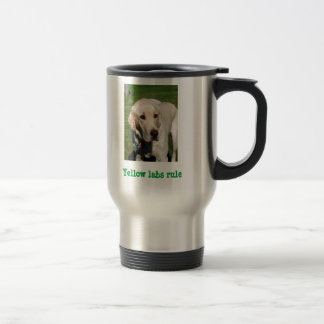 yellow labs rule travel mug