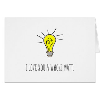 Yellow Light Bulb I Love You A Whole Watt Card