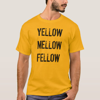 """Yellow Mellow Fellow"" t-shirt"