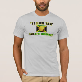 Yellow Yam: Drug of the Jalympians T-Shirt