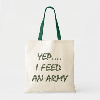 Yep I feed an army Canvas Bags