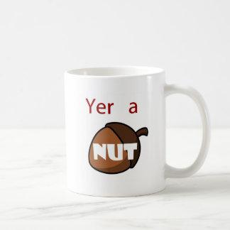 Yer A Nut Coffee Mug
