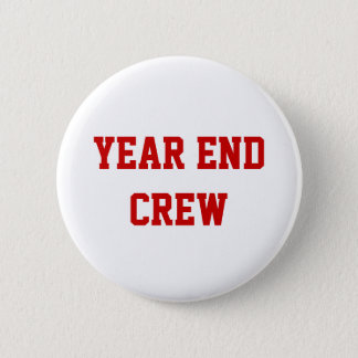 Yera End Crew Financial Accounting Team Name 2 Inch Round Button