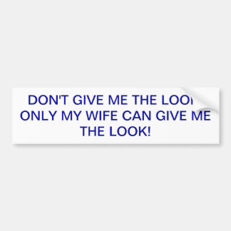 Yes Dear! Again with the look? Car Bumper Sticker