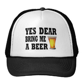 Yes Dear Bring Me A Beer Trucker Hat