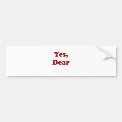Yes Dear Bumper Sticker