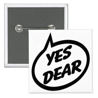 Yes Dear Pinback Button