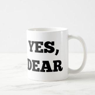 Yes, Dear Classic White Coffee Mug