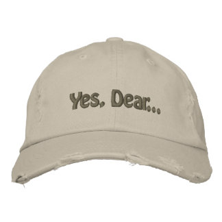 Yes, Dear... Embroidered Baseball Cap
