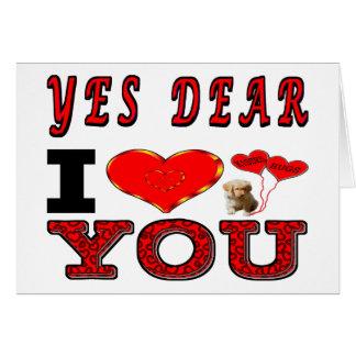 Yes Dear I Love You Card