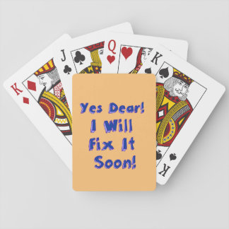 Yes Dear I Will Fix It Soon Basic Playing Cards