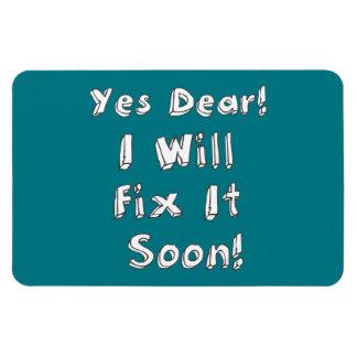 Yes Dear I Will Fix It Soon Rectangular Magnet