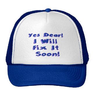 Yes Dear I Will Fix It Soon Trucker Hat