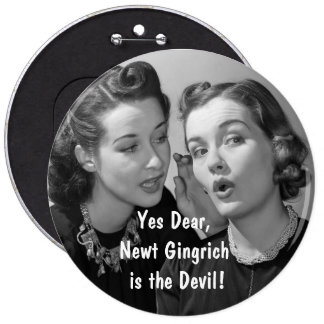 Yes Dear Newt is the Devil Pinback Buttons