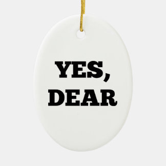 Yes, Dear Double-Sided Oval Ceramic Christmas Ornament