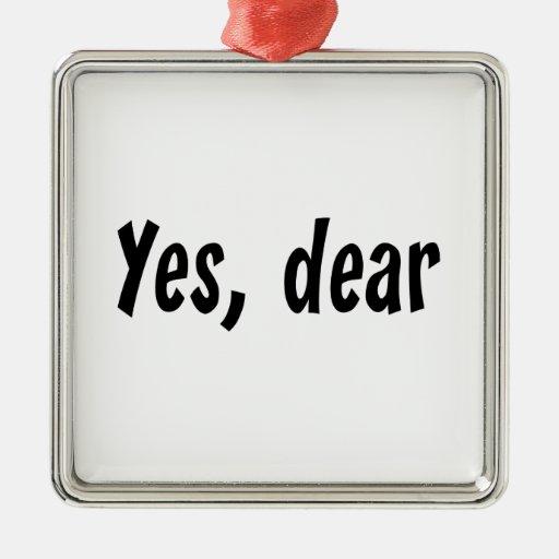 Yes, Dear Christmas Ornaments