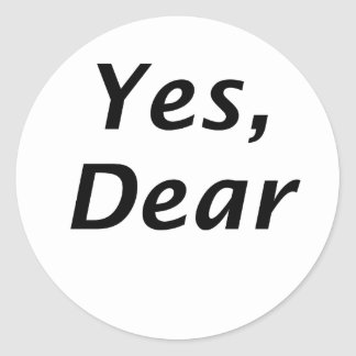 Yes Dear Round Sticker
