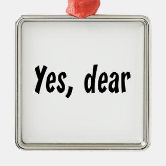 Yes, Dear Silver-Colored Square Ornament