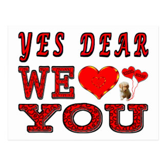 Yes Dear We Love You Postcard