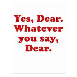 Yes Dear Whatever You Say Dear Postcard