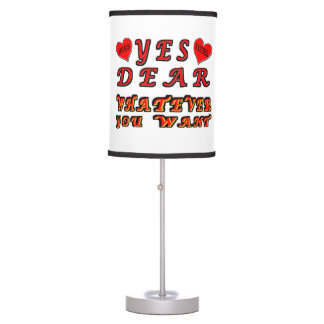 Yes Dear Whatever You Want Desk Lamps