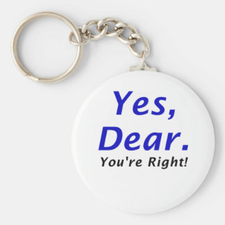 Yes Dear Youre Right Basic Round Button Keychain