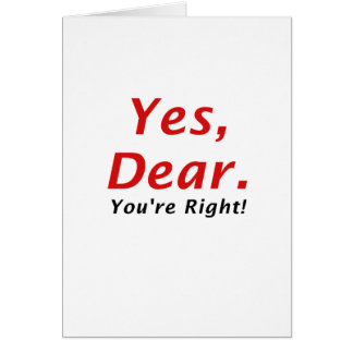 Yes Dear Youre Right Card